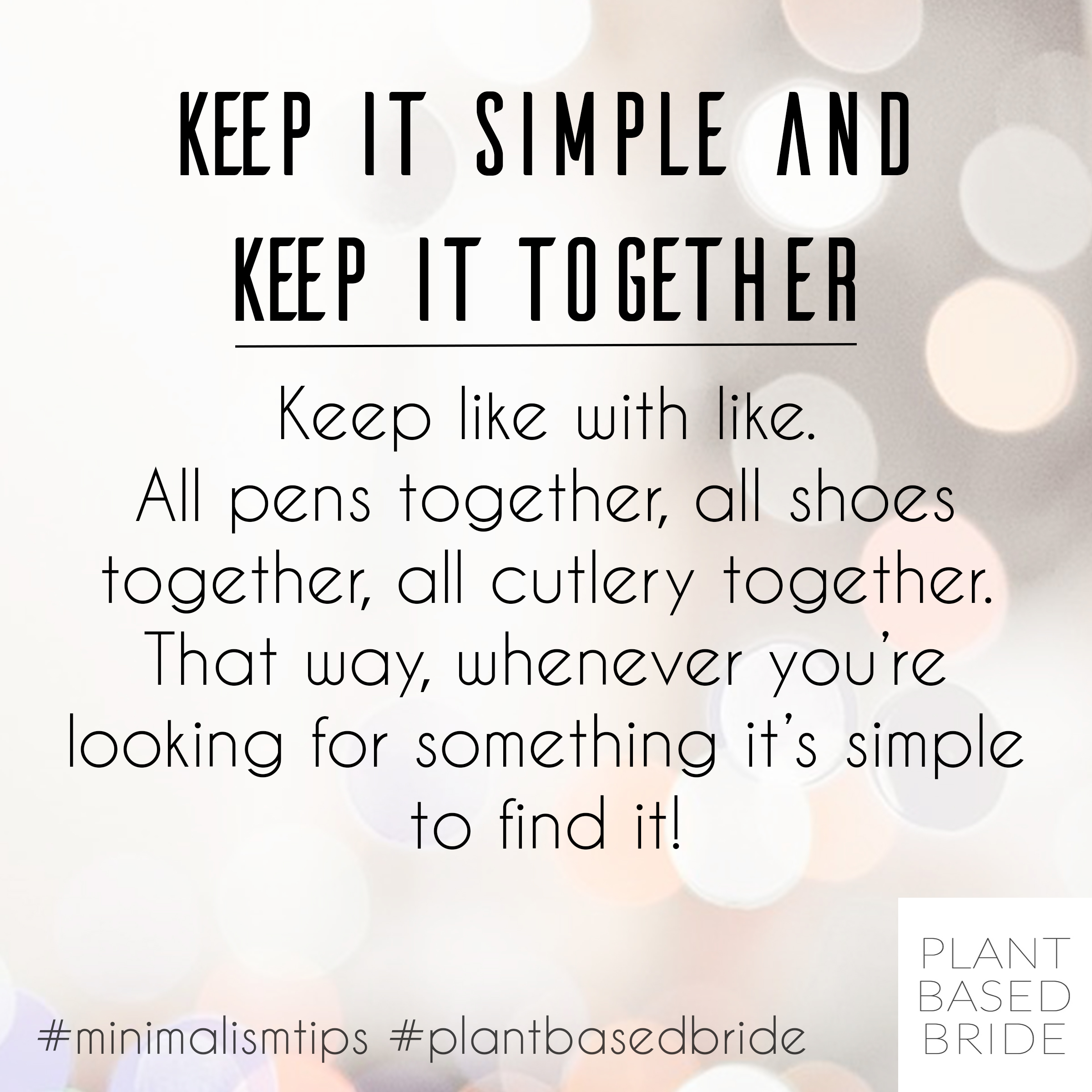 Simplicity is the name of the game.  #minimalismtips #plantbasedbride #konmari