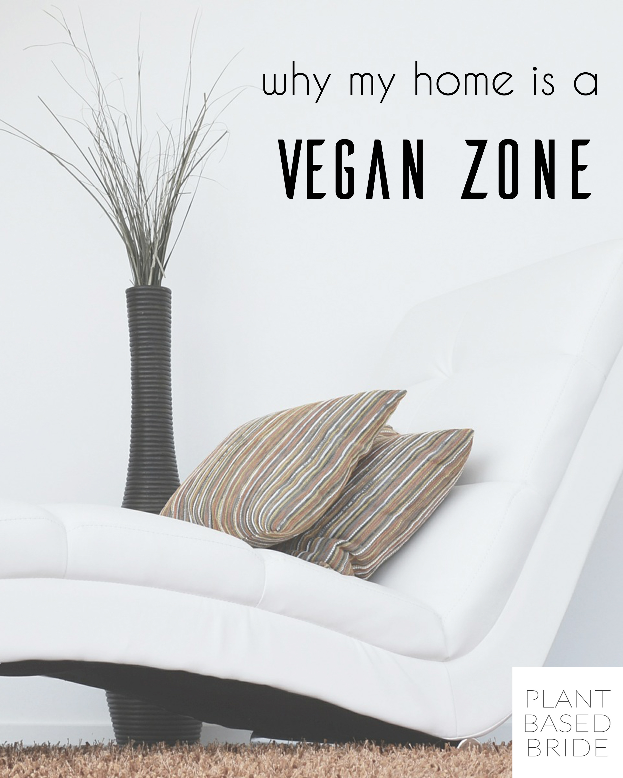 A very interesting read!  I never thought about this.  Why My Home is a Vegan Zone from Plant Based Bride