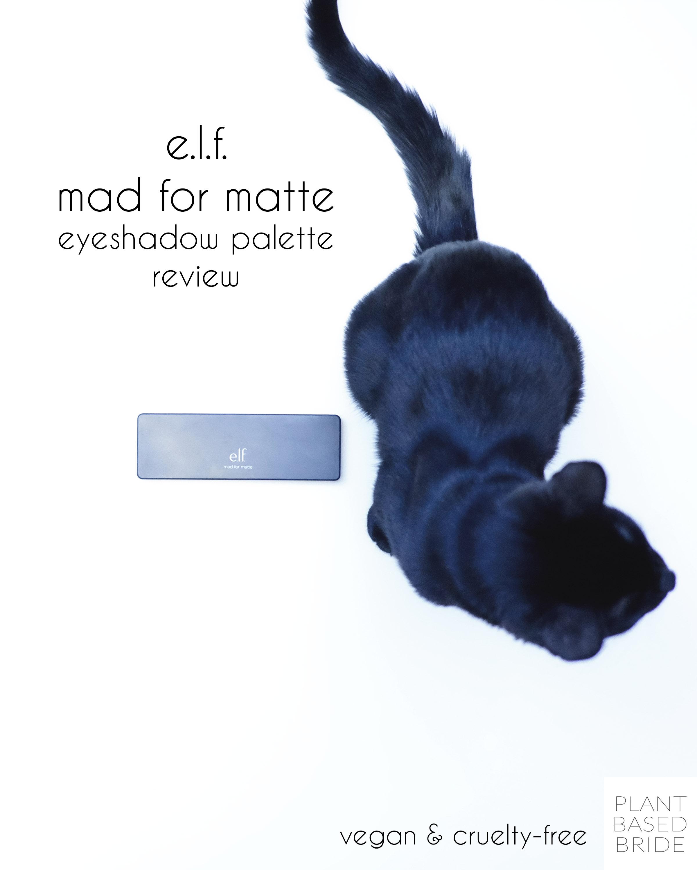 e.l.f. mad for matte palette review // vegan & cruelty-free // plant based bride