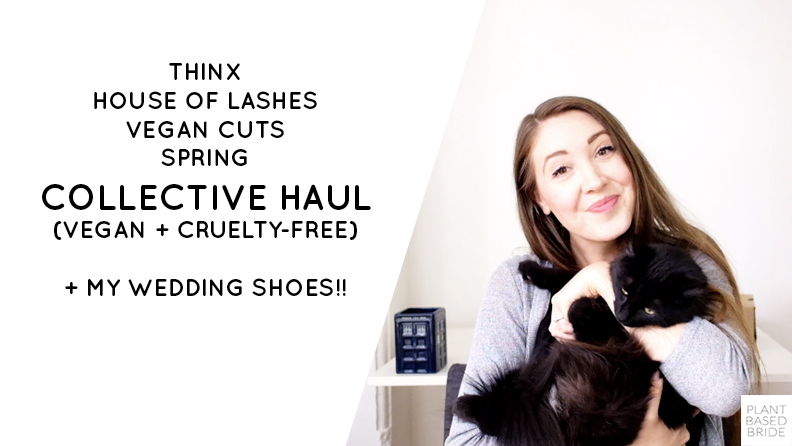 Thinx, House of Lashes, Vegan Cuts, Spring Collective Haul + My Wedding Shoes!! // Vegan & Cruelty-Free // Plant Based Bride