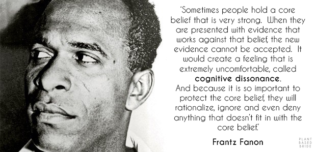 Frantz Fanon on Cognitive Dissonance // Plant Based Bride