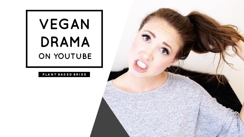 All of this vegan drama on YouTube needs to stop! // Plant Based Bride