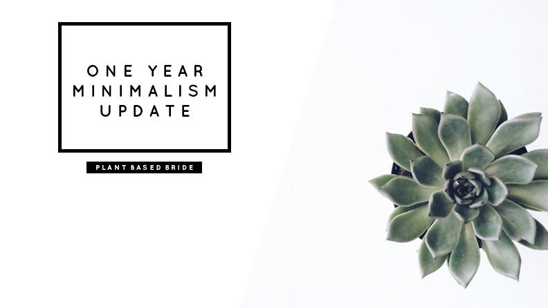 One Year Minimalism Update // Plant Based Bride