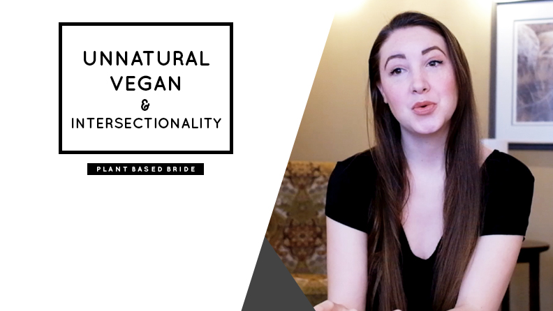 Unnatural Vegan and Intersectionality // Plant Based Bride