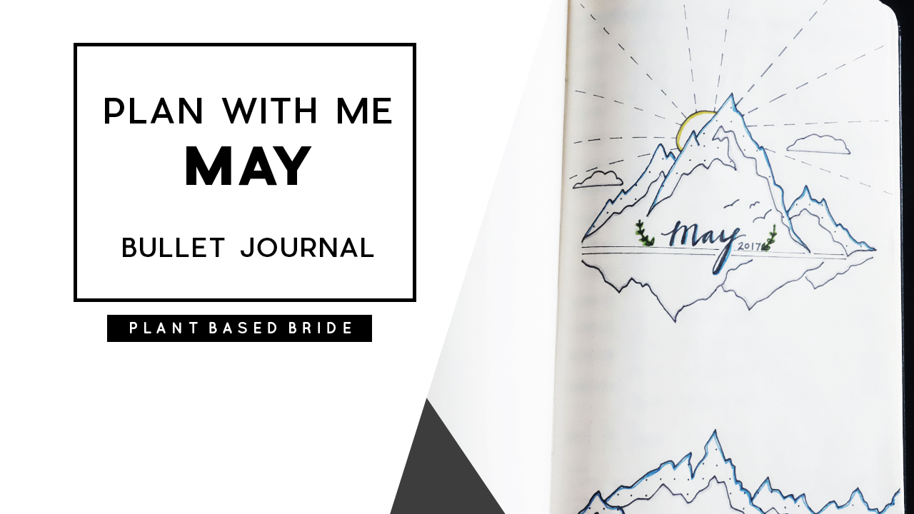 Plan With Me: May in my Bullet Journal // Plant Based Bride