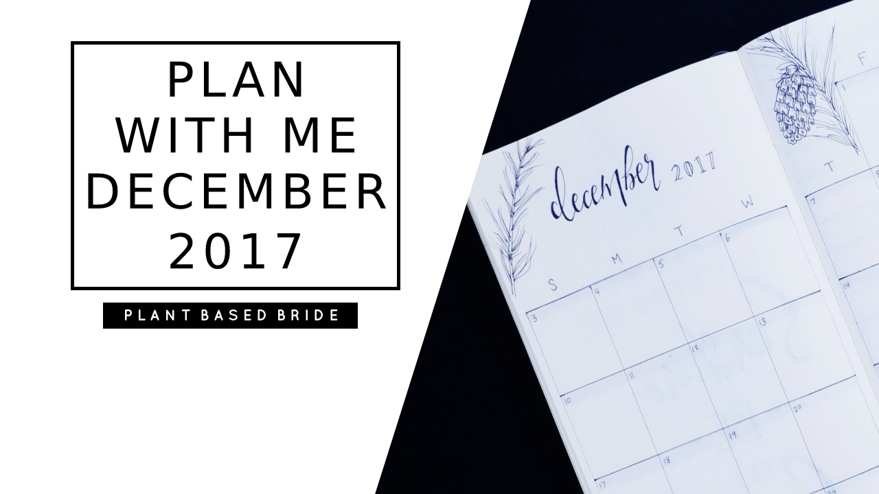 Plan With Me December 2017 Bullet Journal // Plant Based Bride