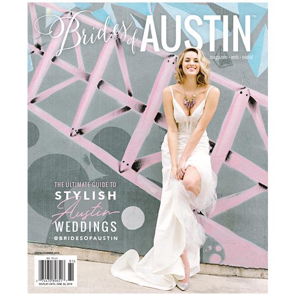 2018 Spring/Summer Brides of Austin Issue