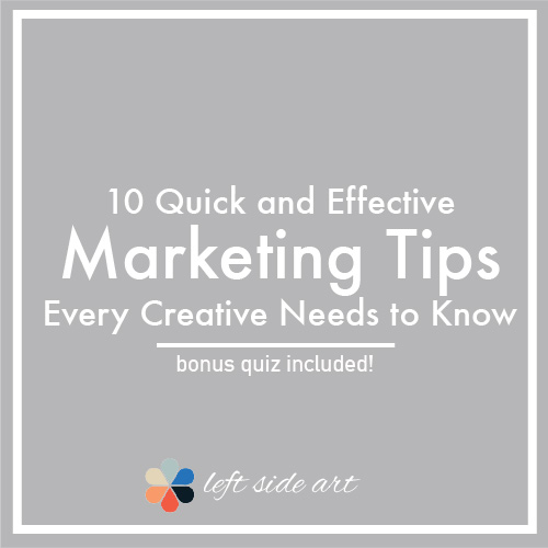 10 quick and effective marketing tips every creative needs to know - bonus quiz included - left side art