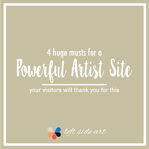4 Huge Musts for a Powerful Artist Site - left side art