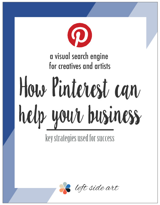 How Pinterest Can Help Your Business // Pinterest for Small Business //a visual search engine for creatives and artists // Click to learn more - left side art