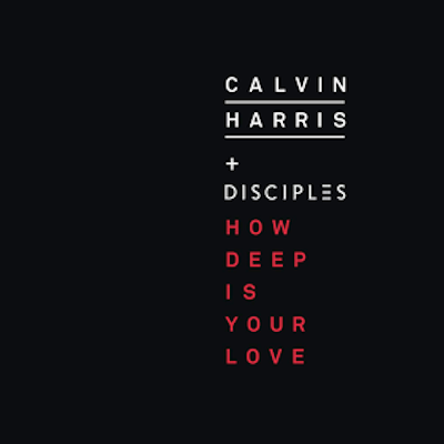 Calvin_Harris_and_Disciples_-_How_Deep_Is_Your_Love.png
