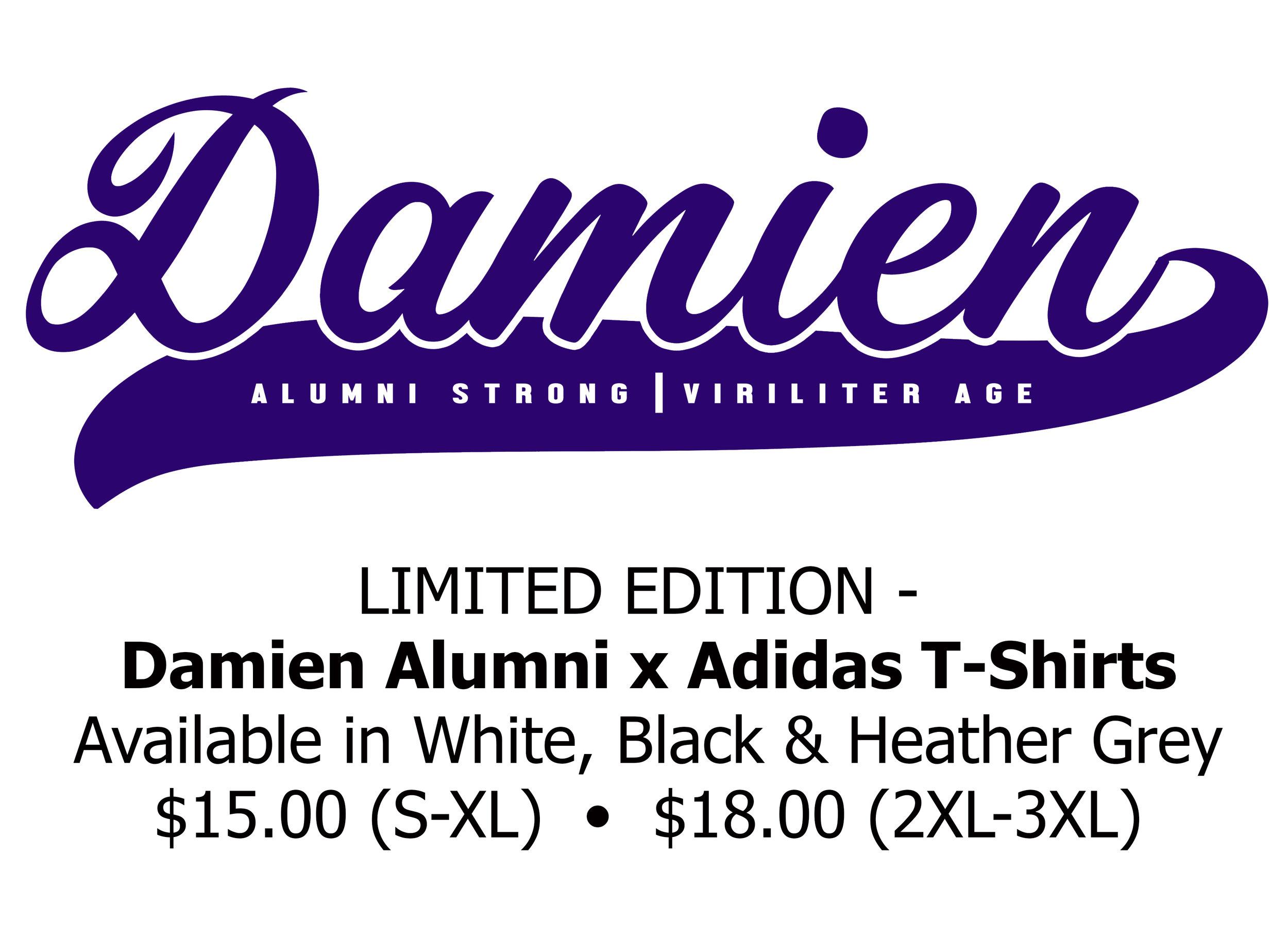 Get your limited edition alumni shirt. Please email klaneski@damien.edu for more infomation.