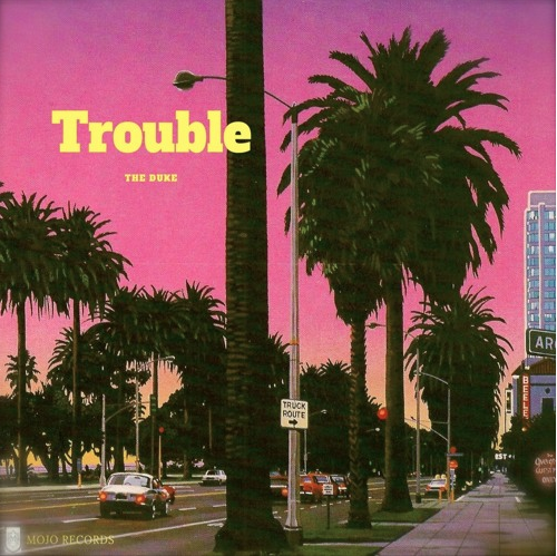 The Duke - 'Trouble' Recorded @ Studios 301 & La Cueva Produced/Mixed/Engineered - Dan Frizza