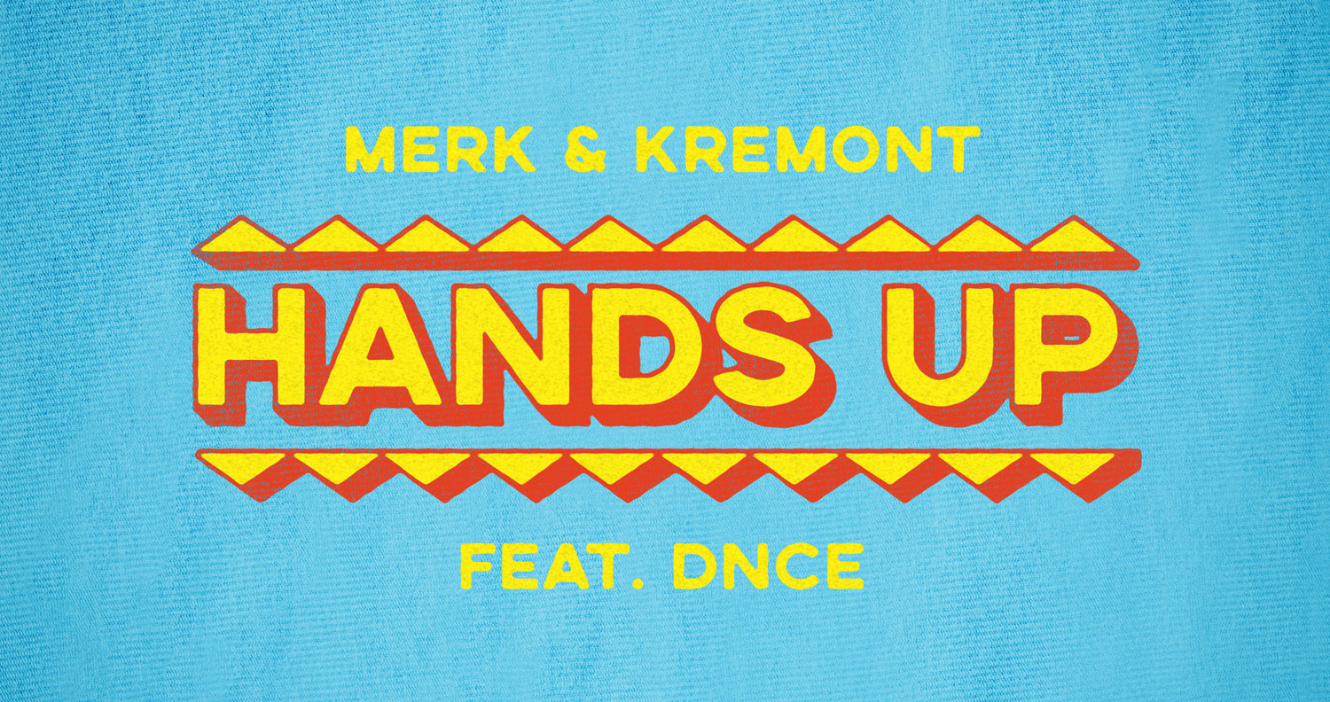Merk & Kremont ft. DNCE - Hands Up Recorded @ Forbes St Studios Engineer - Dan Frizza