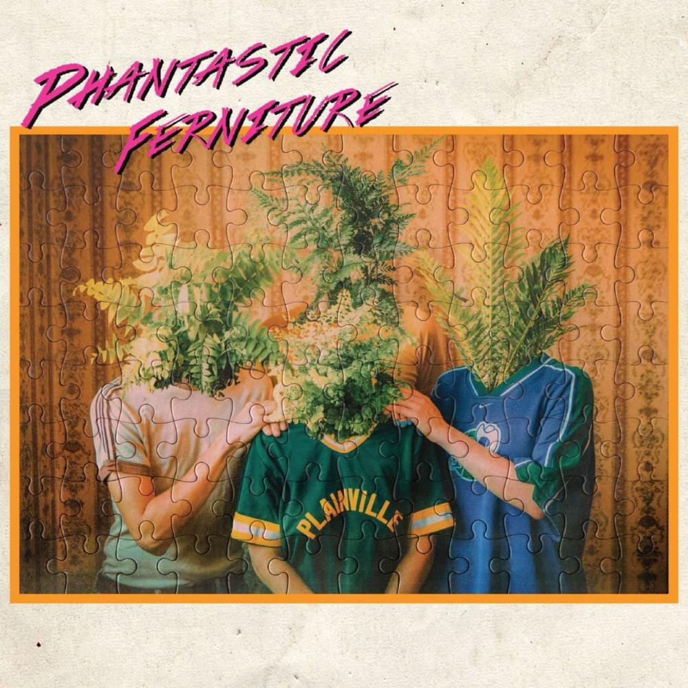 Phantastic Ferniture - 'Gap Year' Recorded @ One Flight Up Assistant Engineer - Dan Frizza