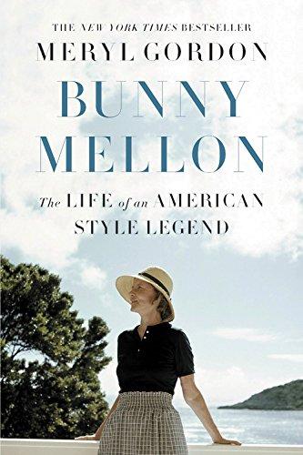 Well Read Book Club - Bunny Mellon: The Life of an American Style Legend, Meryl Gordon