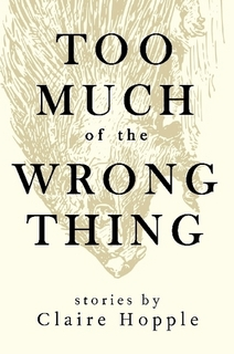 Published by Truth Serum Press,  Too Much of the Wrong Thing  is only $12. That cover was designed by Matt Potter. Speaking of the cover, if you click on it you'll go to a place where you can buy the book.