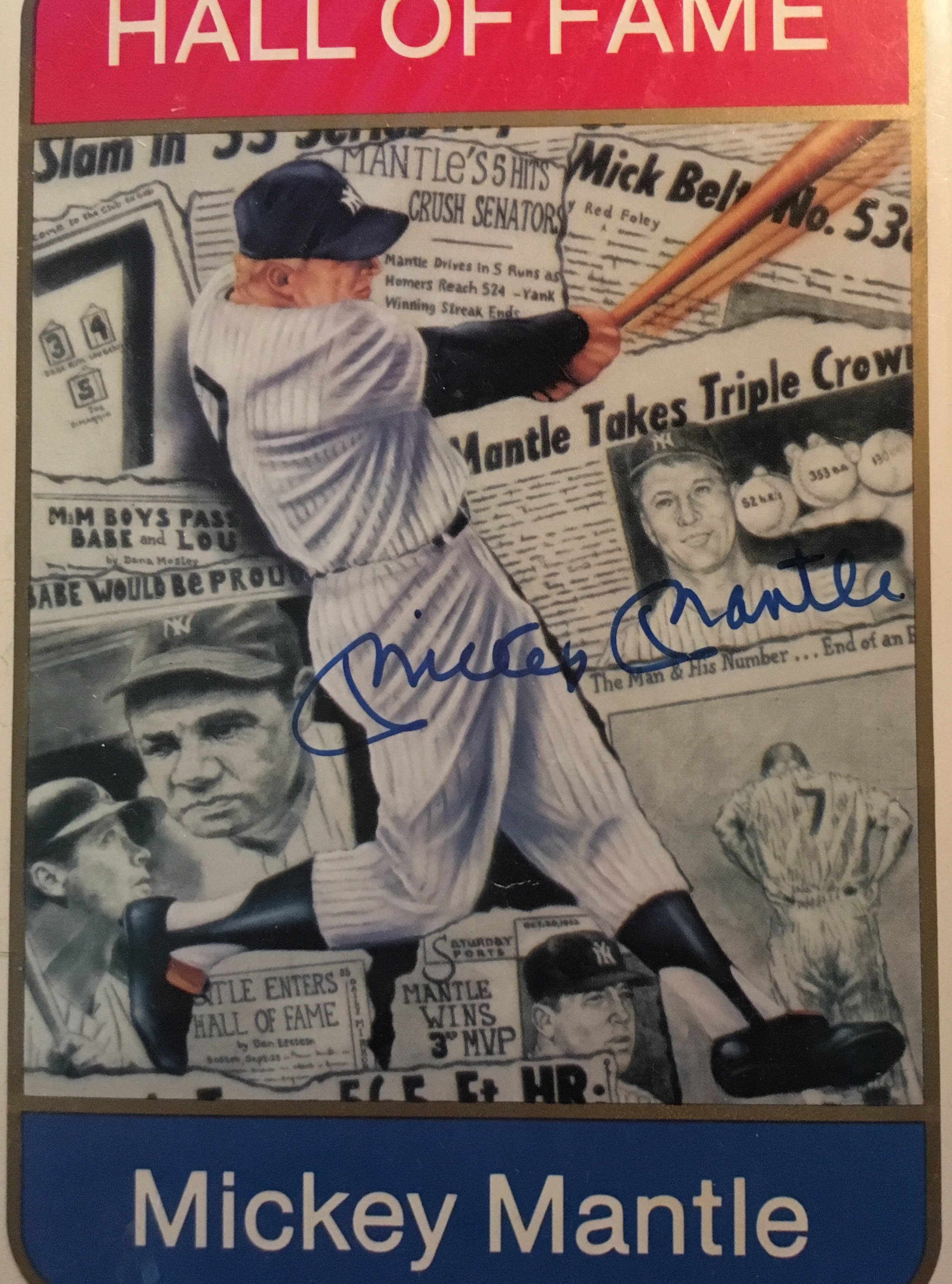 I got this autograph not long before Mickey Mantle died.