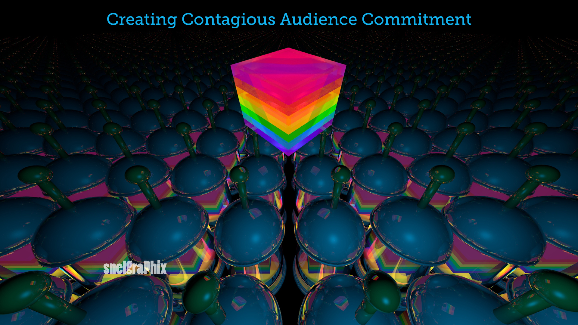 Snelgraphix creating contagious audience commitment.