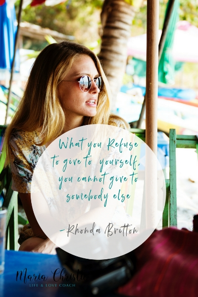 What you Refuse to give to yourself, you cannot give to somebody else-Rhonda Britton.jpg