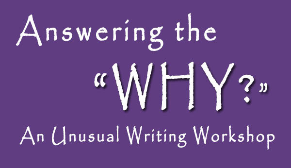 Answering the Why: An Unusual Writing Workshop -  with Executive Director Kristina Lemieux