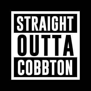 straight outta cobbton - Because he can come straight out of anywhere.