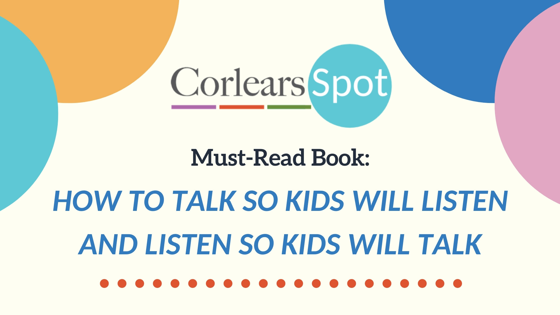 Corlears Spot How to Talk so Kids Will LIsten and How to Listen so Kids Will Talk Book Recommendation.jpg
