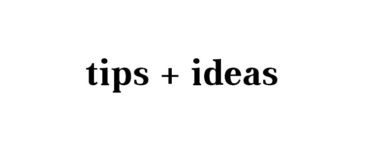 tips + ideas.jpg