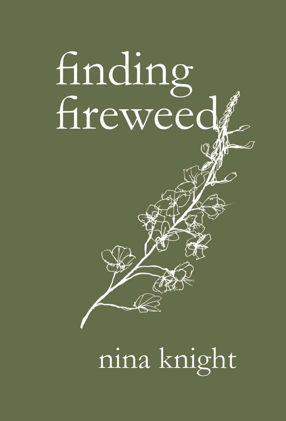 finding fireweed - Full OverhaulDesign CoordinationEditsSelf-Publishing SupportMarketingAvailable on Amazon