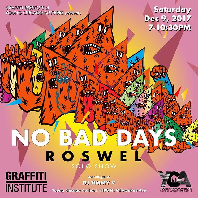 NO BAD DAYS is Roswel's first solo show, presented by Graffiti Institute at @youngchicagoauthors , where he'll be exhibiting all new works. -- DJ Timmy V Drinks 21+ -- Roswel is a Chicago based artist who utilizes his playful Yeti character to explore everyday life in Chicago's urban landscape. His work ranges from fantasy to reality throughout a spectrum of scenarios and emotions. Whether on a wall or a canvas, Roswel focuses on creating space for his audience to form their own relationships to his work. His public works can be found throughout La Villita, Pilsen, and Logan Square. Past exhibitions include the Chicago Cultural Center, Galerie F, and Chicago Truborn.  IG: @roswellyy