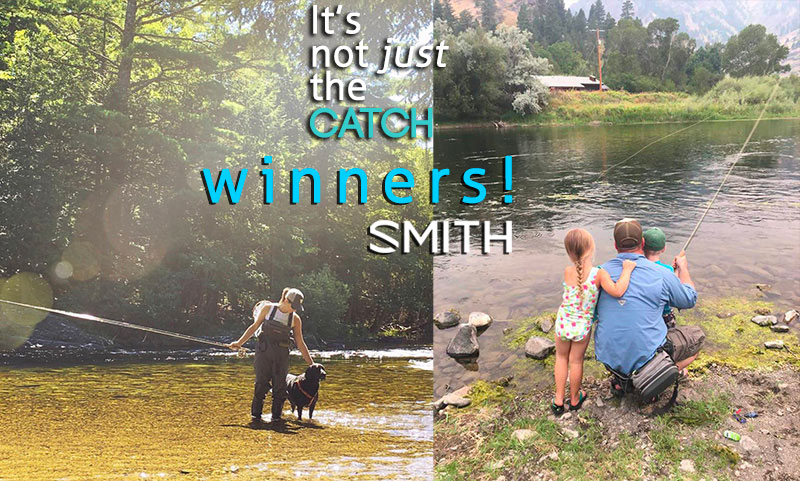 "Our friends at  Smith Optics have spoken and these are the winners of the April contest ""What Makes You Smile?"" Congratulations to Sabrina who wrote:    ""Hi!  My name is Sabrina.  I am a disabled army veteran and am in the Project Healing Waters Fly Fishing program here in Maine.    Due to a leg injury  from the military, wading can be tough but I do not let it stop me!  I have a lab mix dog named pepper and she goes with me everywhere.  She stays right by my side in the stream...always next to me so I can hold onto her for stability if needed.    My husband captured this photo of her and I in Grand Lake Stream, ME.  Fishing for land locked salmon.     This photo of her and I warms my heart ❤️. I smile every time I look at it.  And am so lucky to have her in my life.""   Enjoy your new Colette Chromapop™ Polarized sunglasses!  Men's winner Cody describes:  ""Any moments like these, that I get to spend with my twins on the river, makes me smile.""   He'll be rocking a new pair of Transfer shades with Chromapop™ Polarized lenses.   We're cooking up all new criteria and prizes for our May installment of ""It's not  Just the CATCH"" so stay tuned to the next newsletter to get the scoop!"