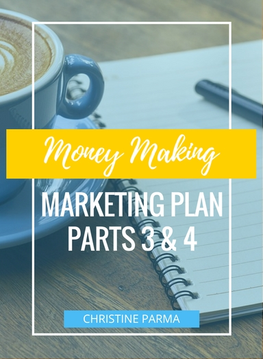 Learn the 5 simple steps to creating a marketing plan that makes money for your business. (Parts 3 +4) http://ChristineParma.com/blog