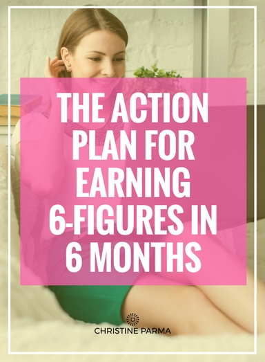 Learn how to turn your big dreams + goals into focused action that makes them happen. http://christineparma.com/blog/6-figure-action-plan