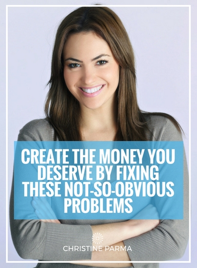 """Can't create the kind of money you want even though you're doing everything """"right""""? Are you working really hard in your business but still can't get any traction? Or you've been stuck at the same small income level for way too long?  Find out the not-so-obvious causes of a lot of your money struggles! These 5 areas may be what are causing your problems ...and, thankfully, they're rather easy to fix.   http://christineparma.com/blog/create-money-you-deserve"""