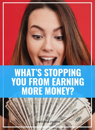When you're not in the financial position that you want to be in, you may feel unsettled. You may even feel as if you're not living up to your potential. It can make you feel stuck and unhappy. But you can change that and you can earn the money you want. So let's take a look at what's getting in your way.  http://christineparma.com/blog/whats-stopping-your-from-earning-more-money