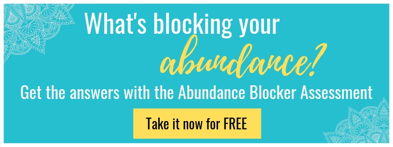 What's blocking your abundance
