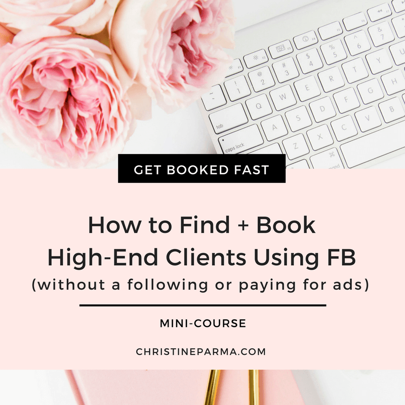"""Learn the uncomplicated Facebook marketing strategies I use to find and book new clients at over $4000 each... without spending a dime on ads!  > Find where your dream clients are hiding > Authentically connect with them > Write posts that grab readers by their eyeballs and get you booked, even at higher fees > Rock Your FB Live videos to grow your audience and GET CLIENTS!  … All without you spending a dime on ads or expensive """"like"""" campaigns.  Best of all, you don't need to build a following, start a Facebook group or post a dozen times a day!  Implement the strategies as you learn and start booking high-end clients using these free FB marketing strategies the SAME DAY!  Learn more at  http://chrsitineparma.com/join-book-clients-fb"""