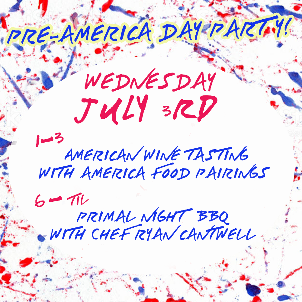 We're having a good ole fashioned 4th of July Party. A day early.   Wino Wednesday 1-3   Zach Castagnola hosts a free tasting featuring American wines. Chef Ryan Cantwell will provide all the favorite July 4 foods -- burgers and dogs. Nothin' too fancy!     Primal Night 6-til   Bacchanal's own, Chef Ryan Cantwell cooks for a good cause! Suggested donations for plates packed with grilled goodies. 100% of donations will go to Reproductive Rights, specifically,  Lift Louisiana  and  Planned Parenthood Gulf Coast.