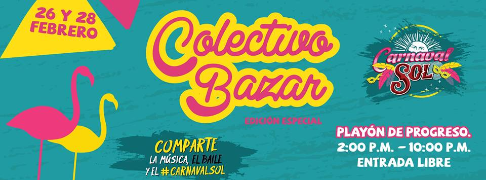 COLECTIVO BAZAR EN CARNAVAL SOL 2017, EN MERIDA