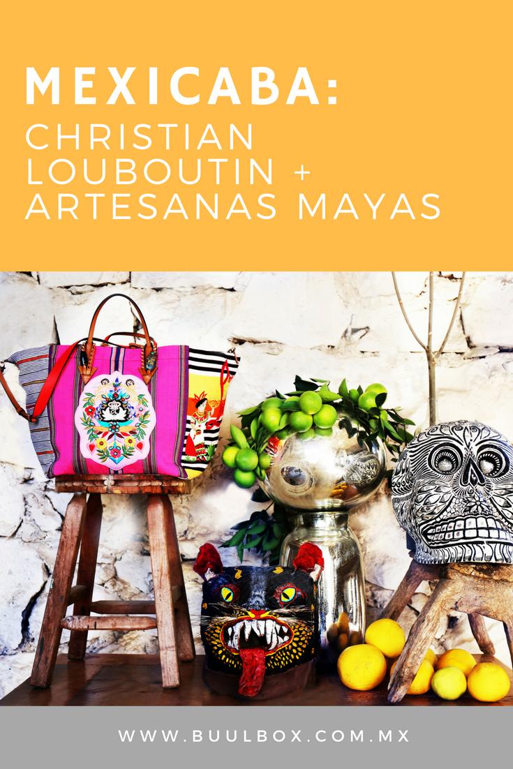 Mexicaba: Christian Louboutin + Artesanas Mayas