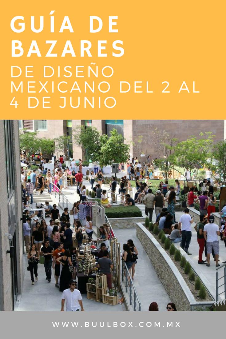 bazares de diseño mexicano del 2 al 4 de junio 2017