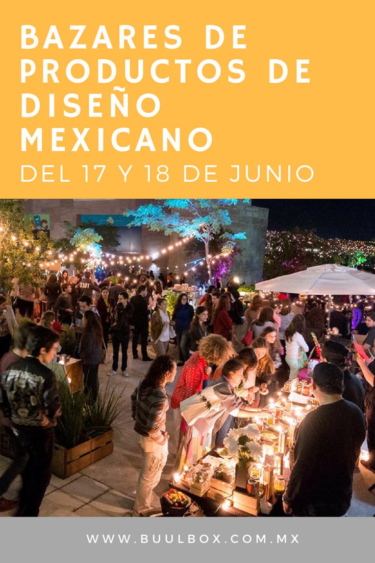 Bazares de productos mexicanos de Junio 2017