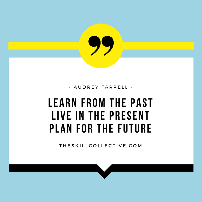 quote past present future learn audrey farrell clinical psychologist counsellor subiaco perth anxiety depression goals