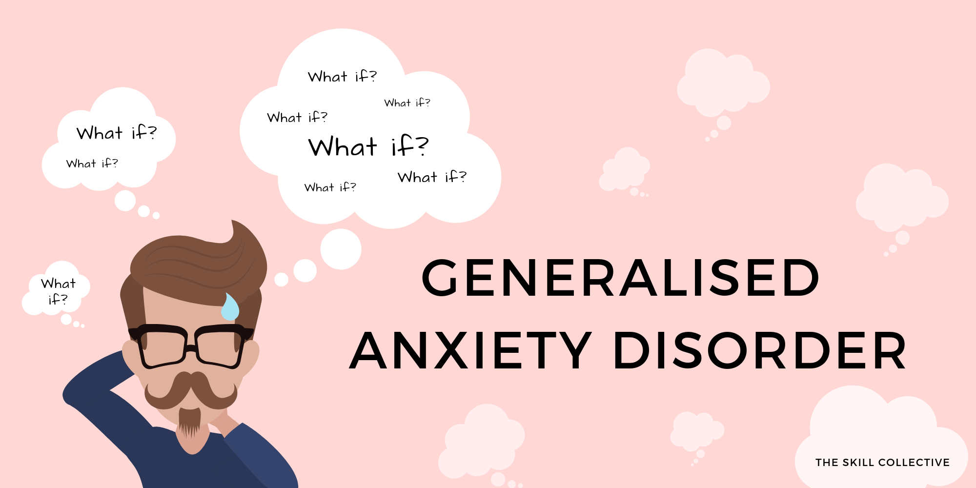 Chronic worrying and generalised anxiety disorder (GAD) treatment- tips from The Skill Collective Clinical psychologists and counsellors in Subiaco Perth