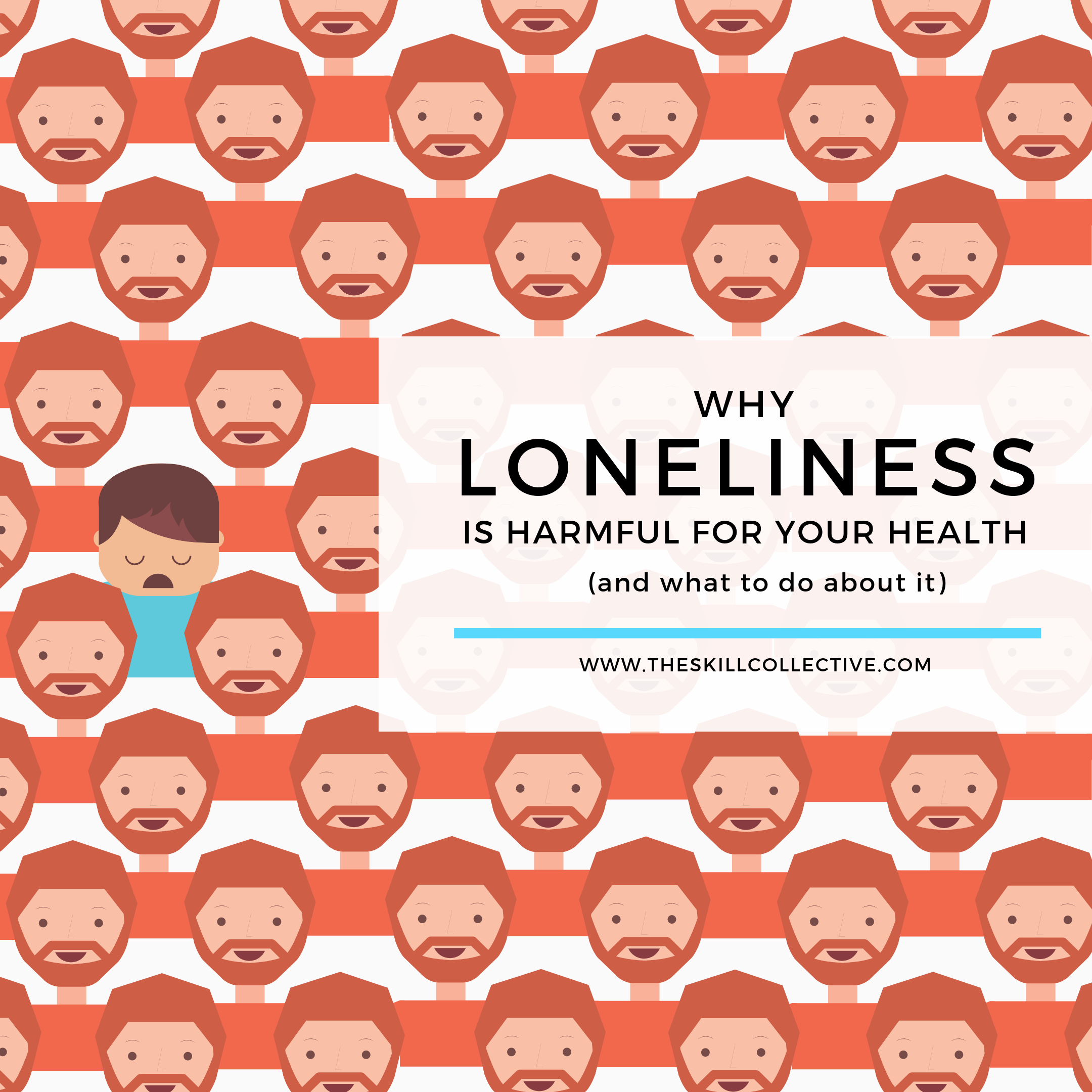 Why loneliness is bad for your health - tips for loneliness social anxiety and depression by The Skill Collective Clinical Psychologists and counsellors in Subiaco Perth