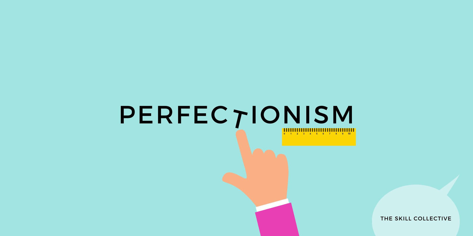 The Skill Collective- PERFECTIONISM | Wellbeing, mental health, and performance | Clinical psychologists in Subiaco Perth