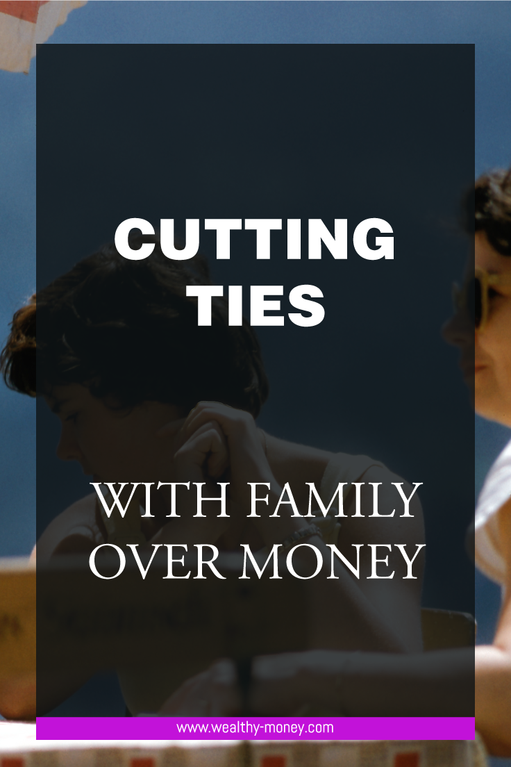How to cut ties with family over money