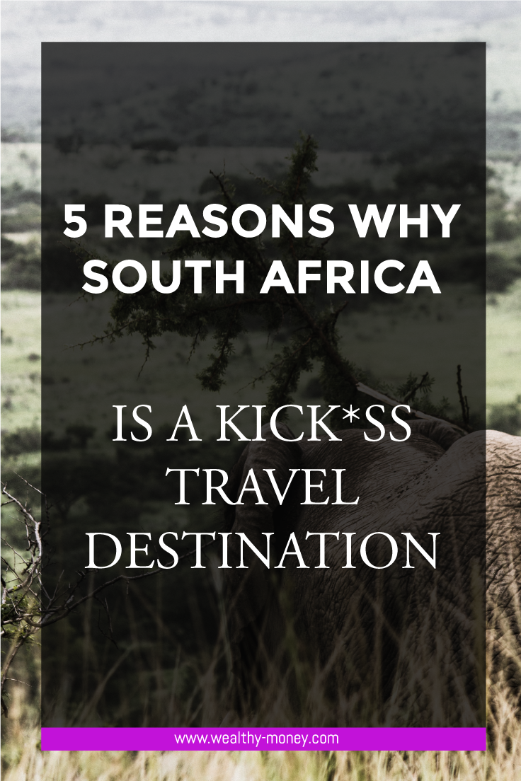 5 Reasons why South Africa is a great Place to Vacation