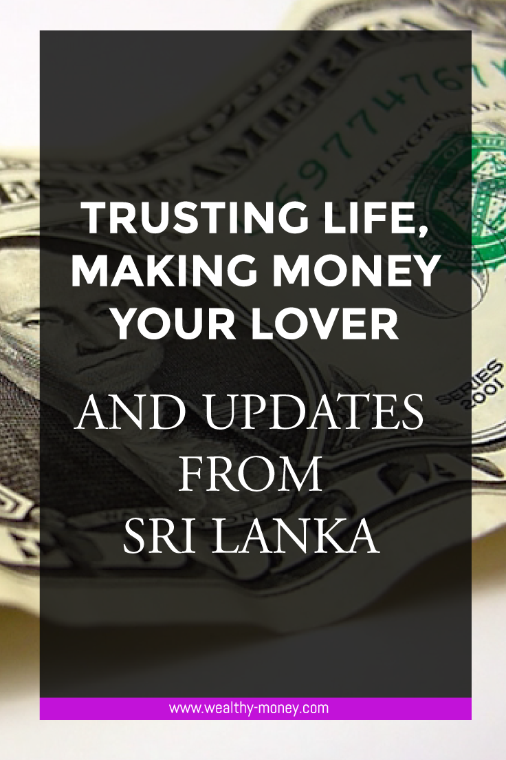 Trusting life and making money your lover