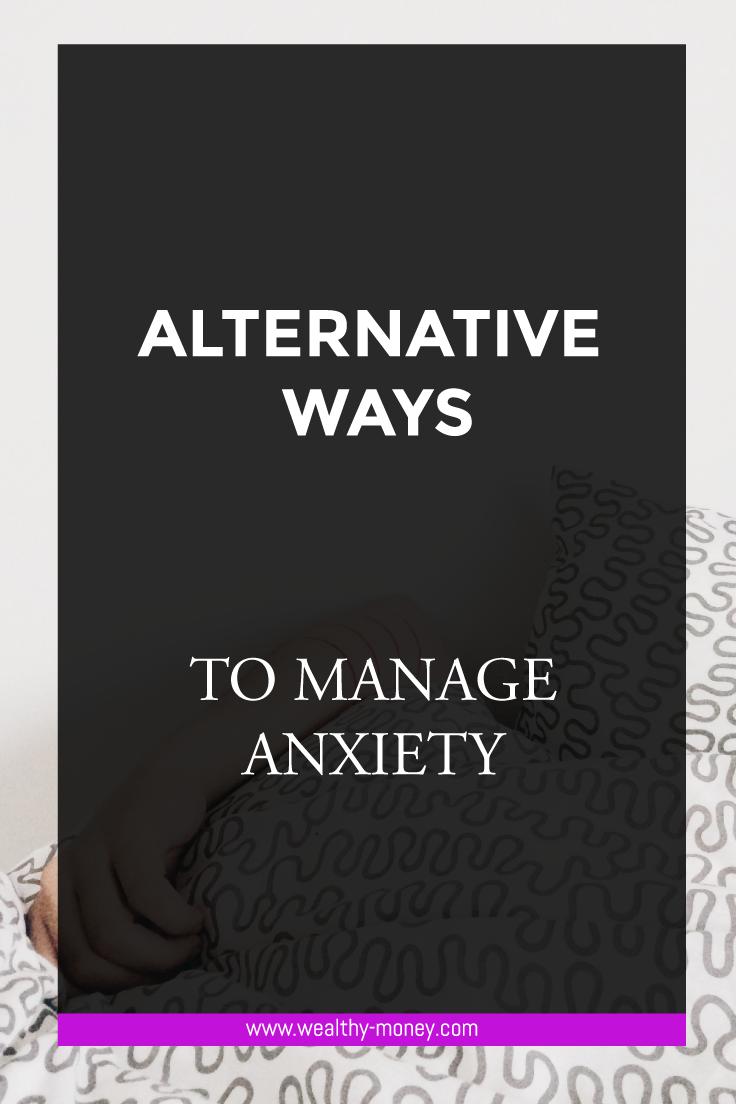 Alternative ways to manage anxiety